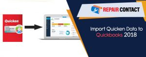 Import Quicken Data to Quickbooks 2018 - Repair Contact