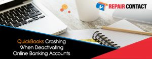 QuickBooks-Crashing-When-Deactivating-Online-Banking-Accounts (1)
